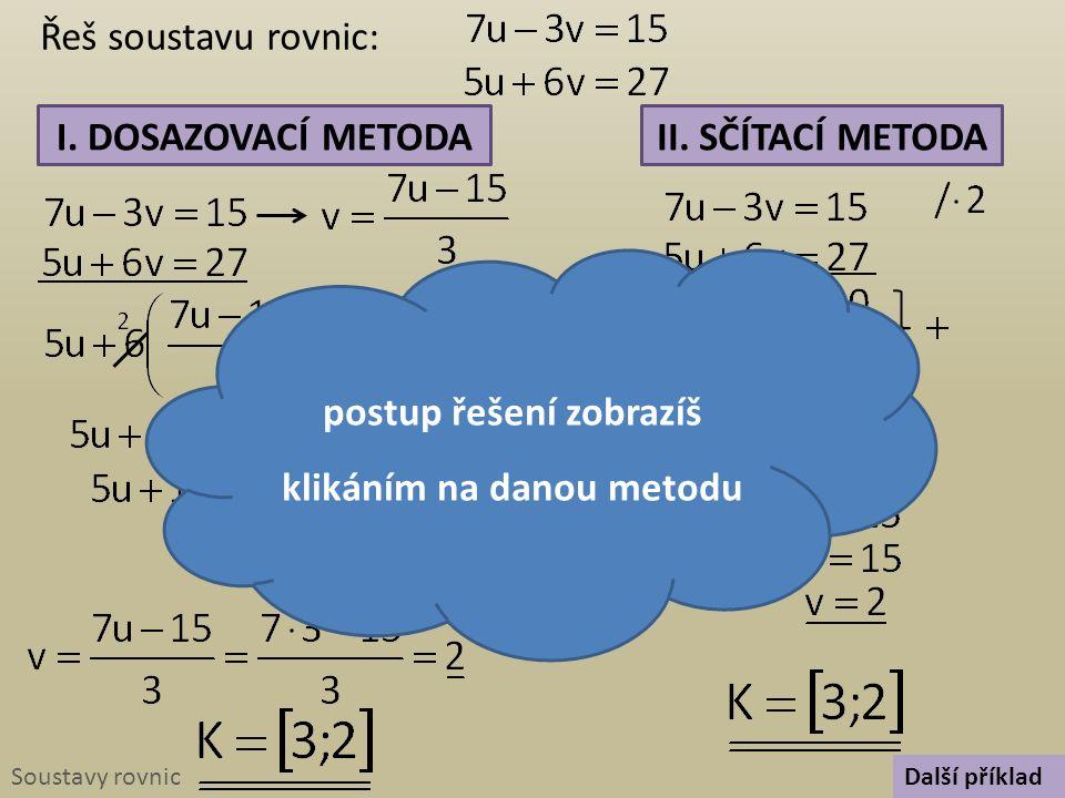 Soustavy rovnic Řeš soustavu rovnic: II. SČÍTACÍ METODAI.