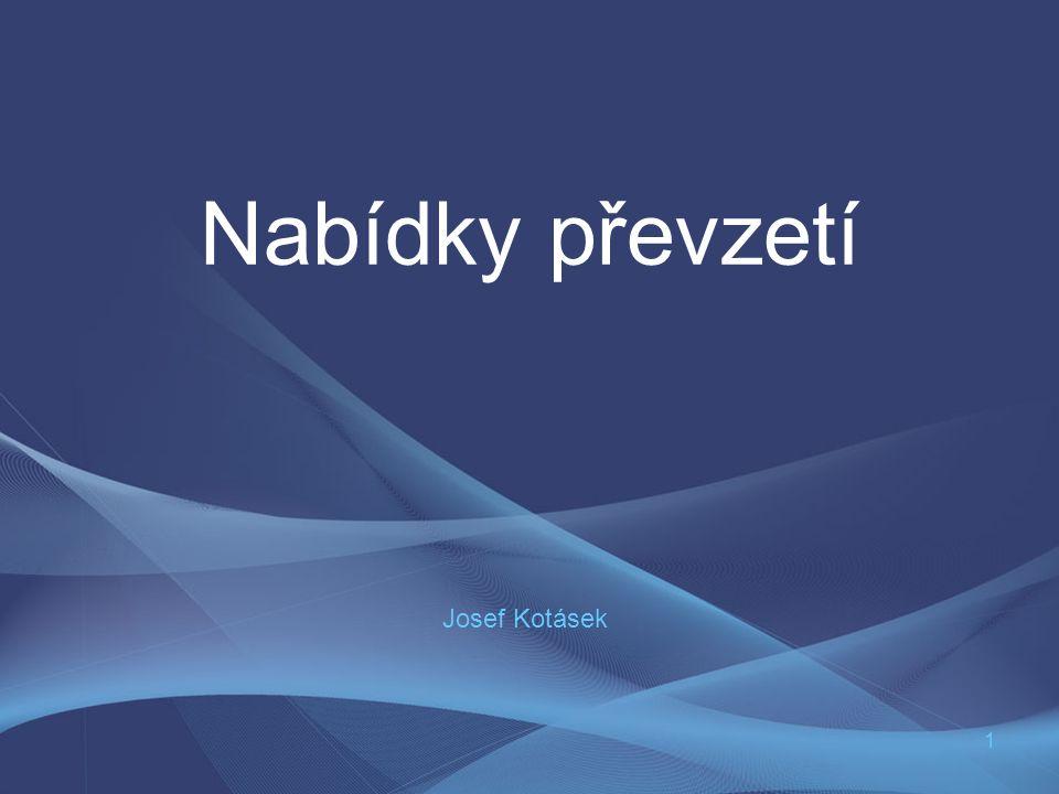 1 Nabídky převzetí Josef Kotásek