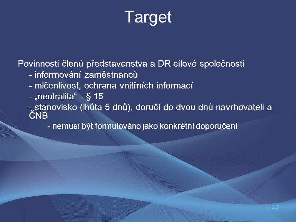 """23 Target Povinnosti členů představenstva a DR cílové společnosti - informování zaměstnanců - mlčenlivost, ochrana vnitřních informací - """"neutralita"""""""