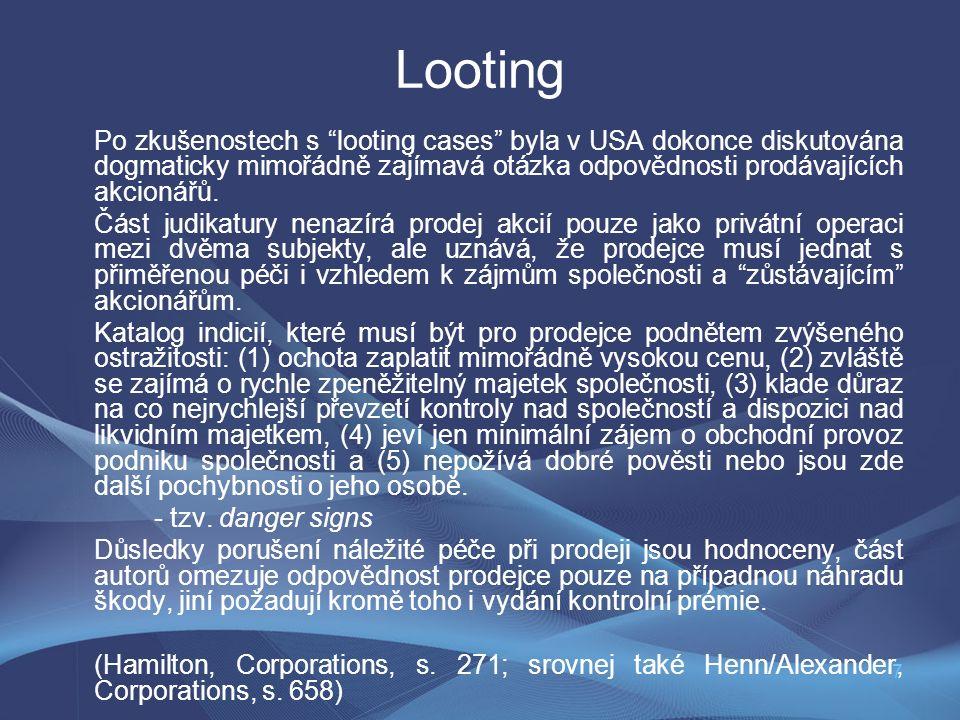 """7 Looting Po zkušenostech s """"looting cases"""" byla v USA dokonce diskutována dogmaticky mimořádně zajímavá otázka odpovědnosti prodávajících akcionářů."""