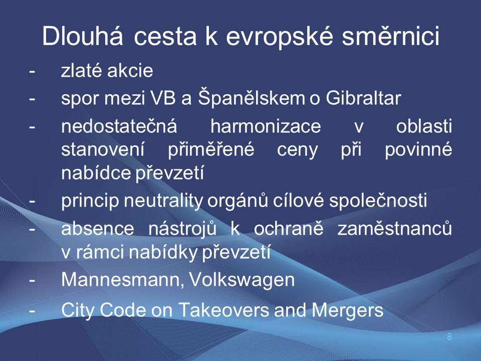 8 Dlouhá cesta k evropské směrnici -zlaté akcie -spor mezi VB a Španělskem o Gibraltar -nedostatečná harmonizace v oblasti stanovení přiměřené ceny př