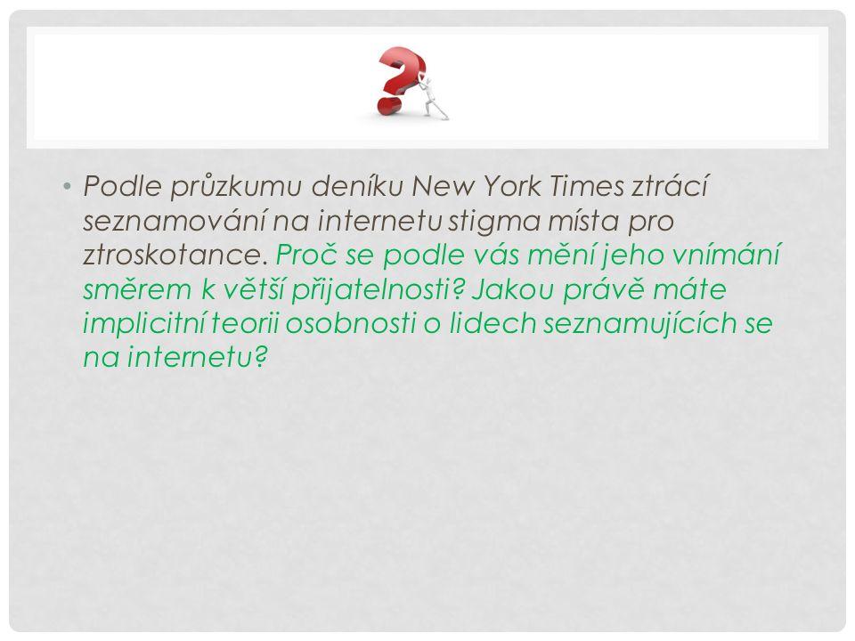Podle průzkumu deníku New York Times ztrácí seznamování na internetu stigma místa pro ztroskotance.