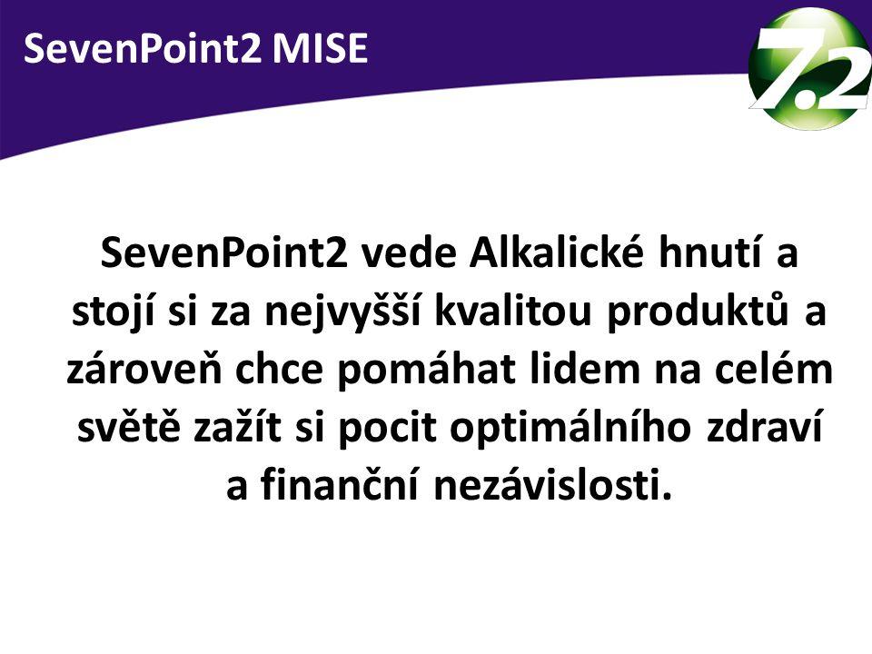 SevenPoint2 MISE SevenPoint2 vede Alkalické hnutí a stojí si za nejvyšší kvalitou produktů a zároveň chce pomáhat lidem na celém světě zažít si pocit