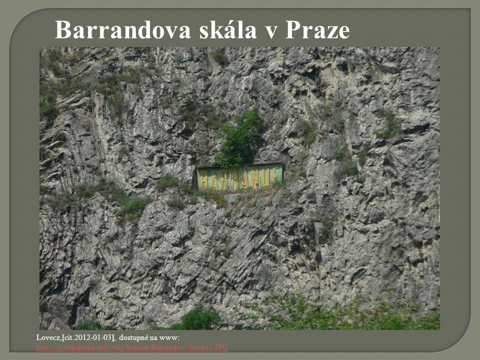 Lovecz,[cit.2012-01-03], dostupné na www: http://cs.wikipedia.org/wiki/Soubor:Barrandov_Rocks1.JPG Barrandova skála v Praze