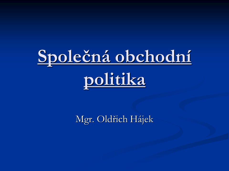 Společná obchodní politika Mgr. Oldřich Hájek