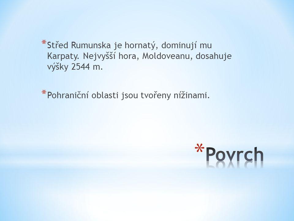 * Střed Rumunska je hornatý, dominují mu Karpaty.Nejvyšší hora, Moldoveanu, dosahuje výšky 2544 m.
