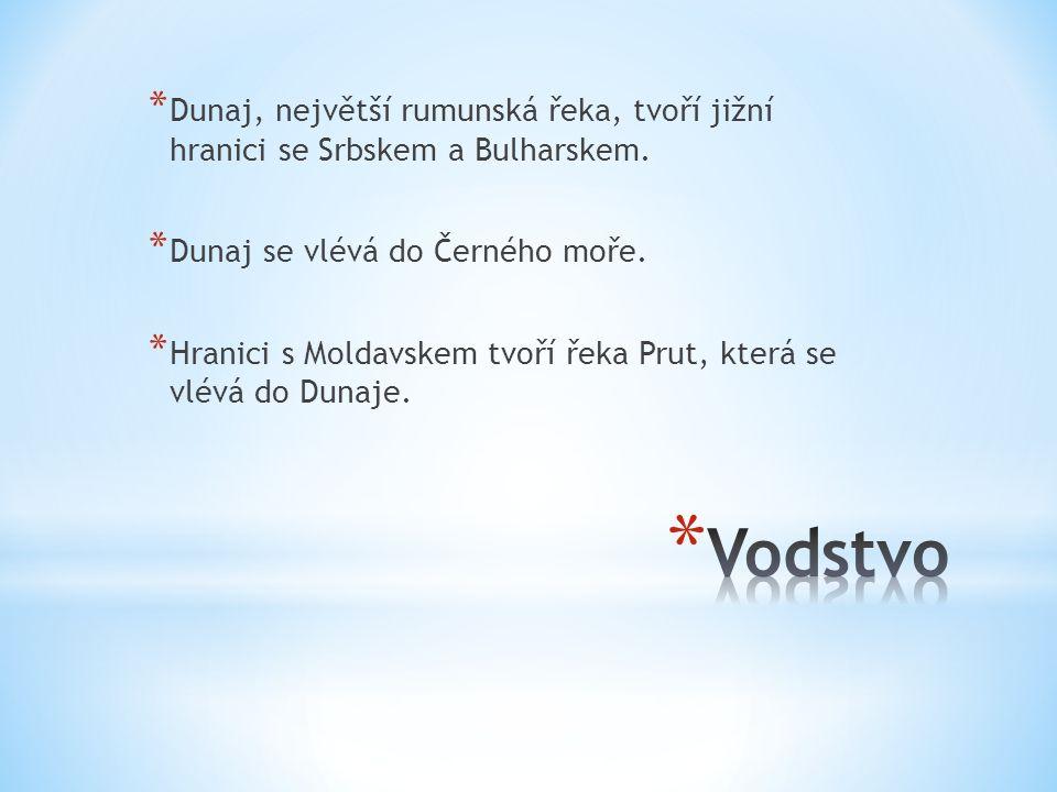 * Dunaj, největší rumunská řeka, tvoří jižní hranici se Srbskem a Bulharskem.