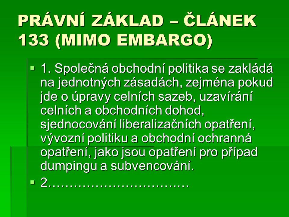 PRÁVNÍ ZÁKLAD – ČLÁNEK 133 (MIMO EMBARGO)  1.
