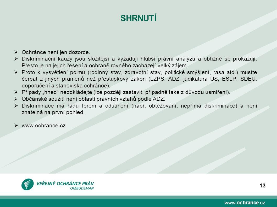 www.ochrance.cz 13 SHRNUTÍ  Ochránce není jen dozorce.