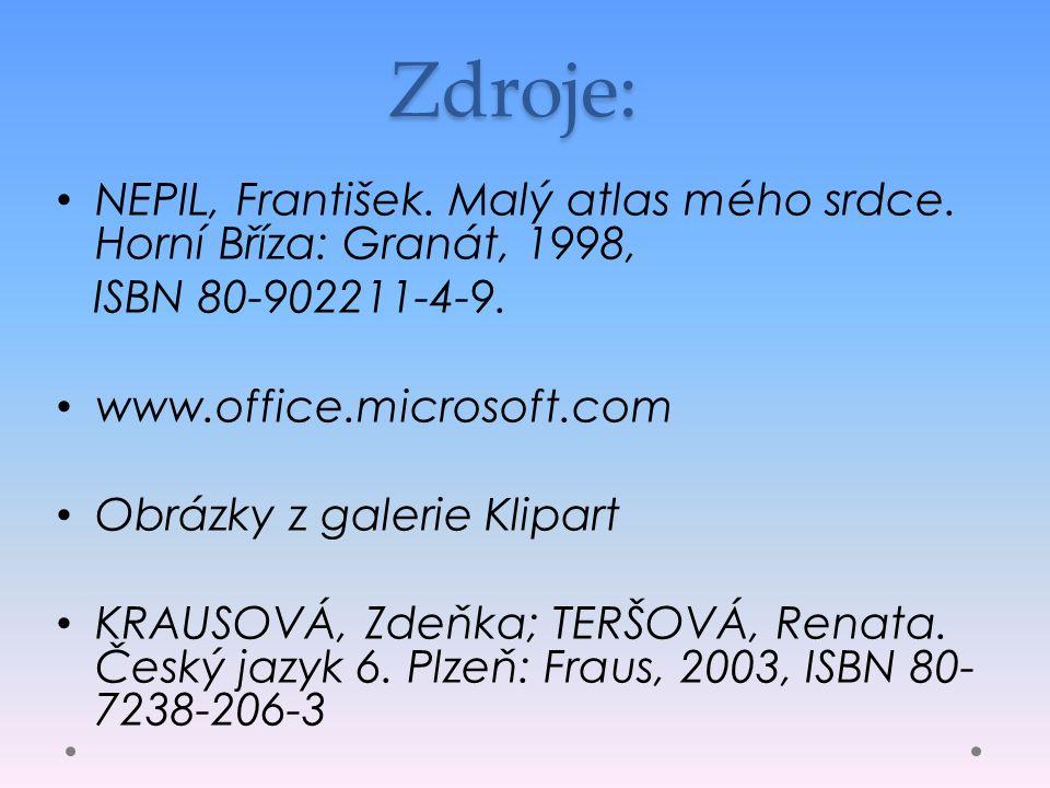 Zdroje: NEPIL, František. Malý atlas mého srdce. Horní Bříza: Granát, 1998, ISBN 80-902211-4-9.