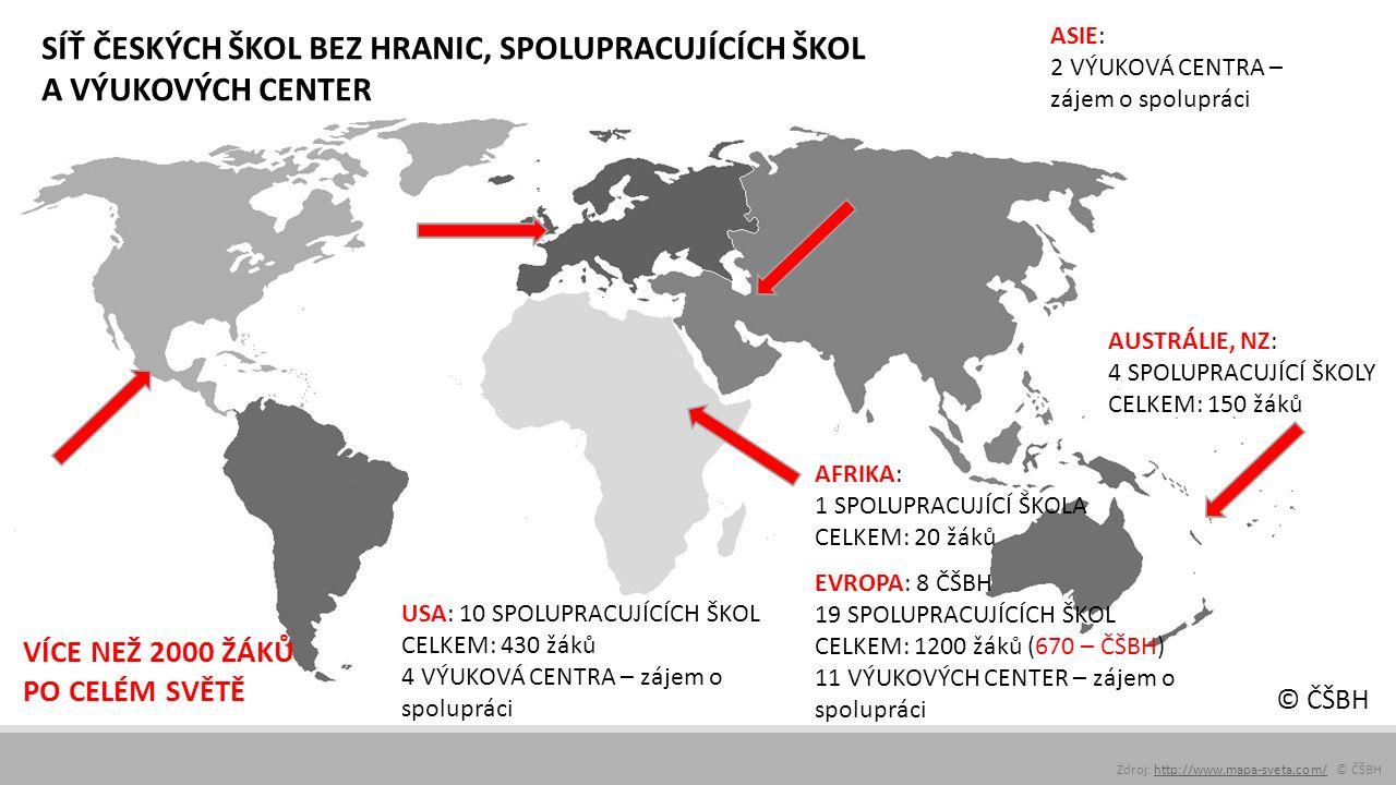 EVROPA: 8 ČŠBH 19 SPOLUPRACUJÍCÍCH ŠKOL CELKEM: 1200 žáků (670 – ČŠBH) 11 VÝUKOVÝCH CENTER – zájem o spolupráci USA: 10 SPOLUPRACUJÍCÍCH ŠKOL CELKEM: 430 žáků 4 VÝUKOVÁ CENTRA – zájem o spolupráci AUSTRÁLIE, NZ: 4 SPOLUPRACUJÍCÍ ŠKOLY CELKEM: 150 žáků AFRIKA: 1 SPOLUPRACUJÍCÍ ŠKOLA CELKEM: 20 žáků ASIE: 2 VÝUKOVÁ CENTRA – zájem o spolupráci SÍŤ ČESKÝCH ŠKOL BEZ HRANIC, SPOLUPRACUJÍCÍCH ŠKOL A VÝUKOVÝCH CENTER VÍCE NEŽ 2000 ŽÁKŮ PO CELÉM SVĚTĚ Zdroj: http://www.mapa-sveta.com/ © ČŠBHhttp://www.mapa-sveta.com/ © ČŠBH