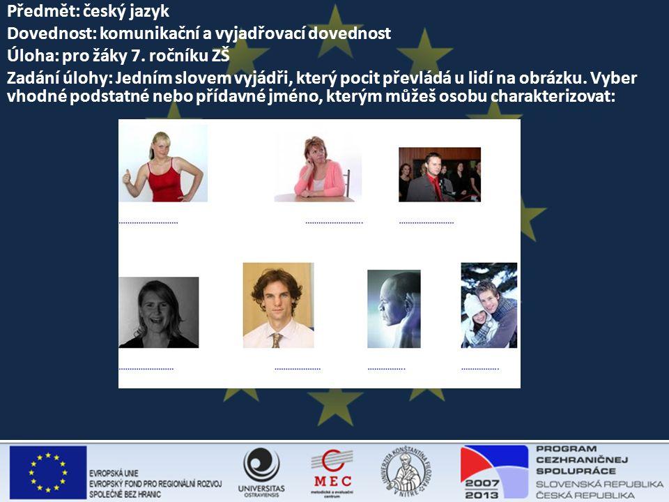Předmět: český jazyk Dovednost: komunikační a vyjadřovací dovednost Úloha: pro žáky 7.