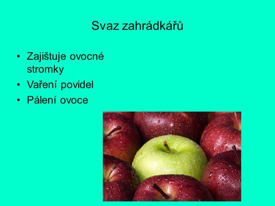 Svaz zahrádkářů Zajištuje ovocné stromky Vaření povidel Pálení ovoce