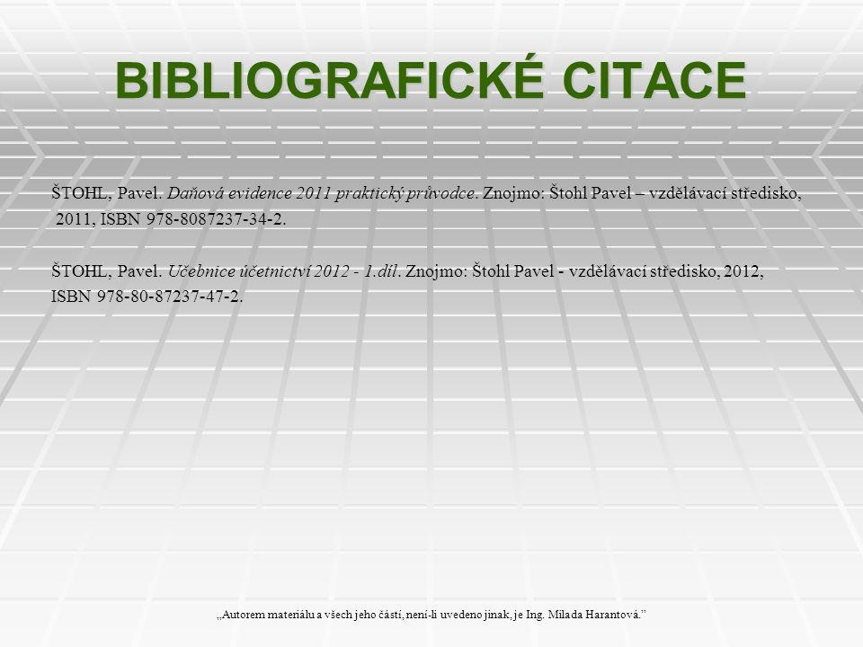 BIBLIOGRAFICKÉ CITACE ŠTOHL, Pavel. Daňová evidence 2011 praktický průvodce.
