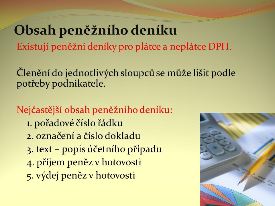 Obsah peněžního deníku Existují peněžní deníky pro plátce a neplátce DPH.