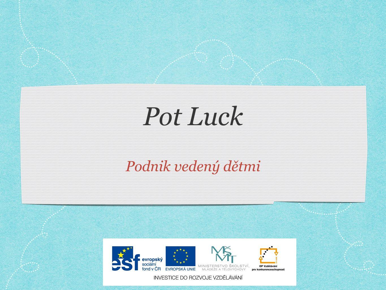 Pot Luck Podnik vedený dětmi