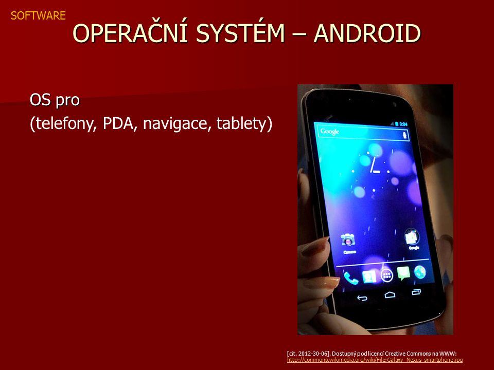 OPERAČNÍ SYSTÉM – ANDROID OS pro (telefony, PDA, navigace, tablety) [cit.
