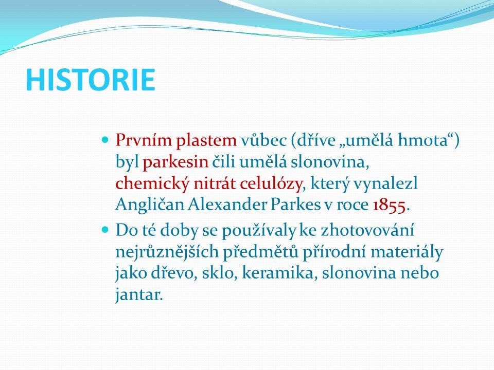 """HISTORIE Prvním plastem vůbec (dříve """"umělá hmota ) byl parkesin čili umělá slonovina, chemický nitrát celulózy, který vynalezl Angličan Alexander Parkes v roce 1855."""
