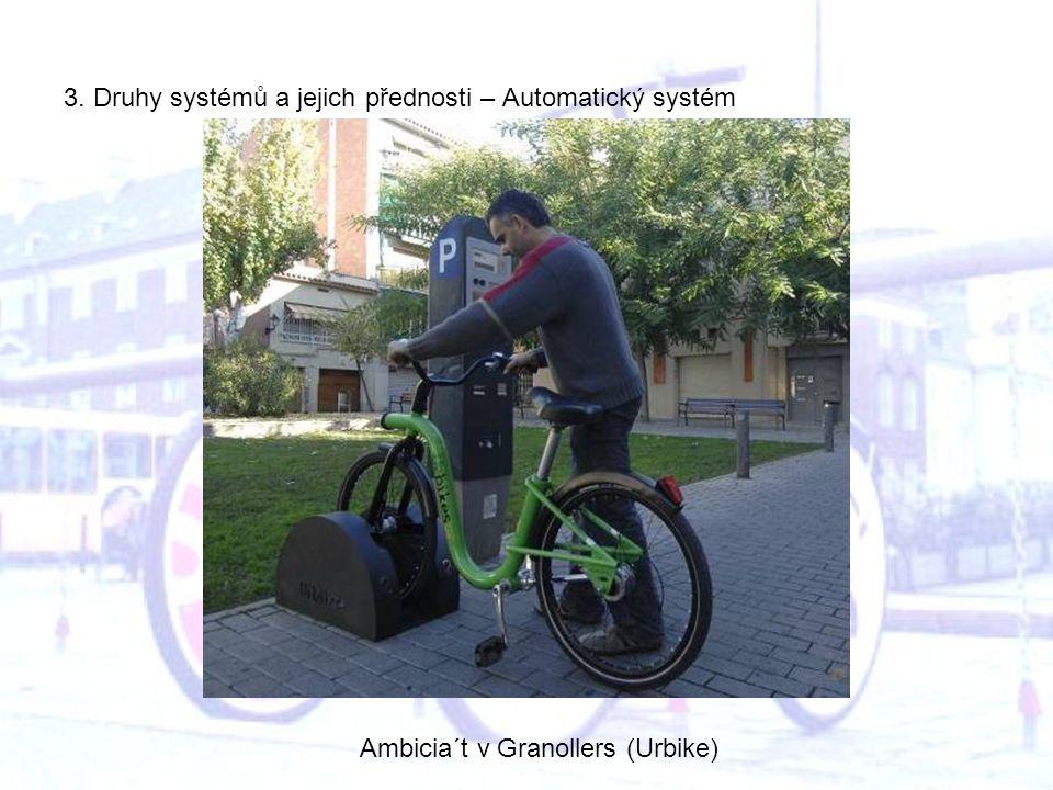 3. Druhy systémů a jejich přednosti – Automatický systém Ambicia´t v Granollers (Urbike)