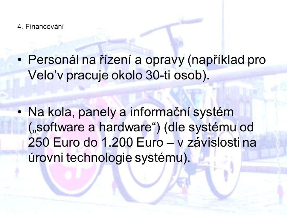 4. Financování Personál na řízení a opravy (například pro Velo'v pracuje okolo 30-ti osob).