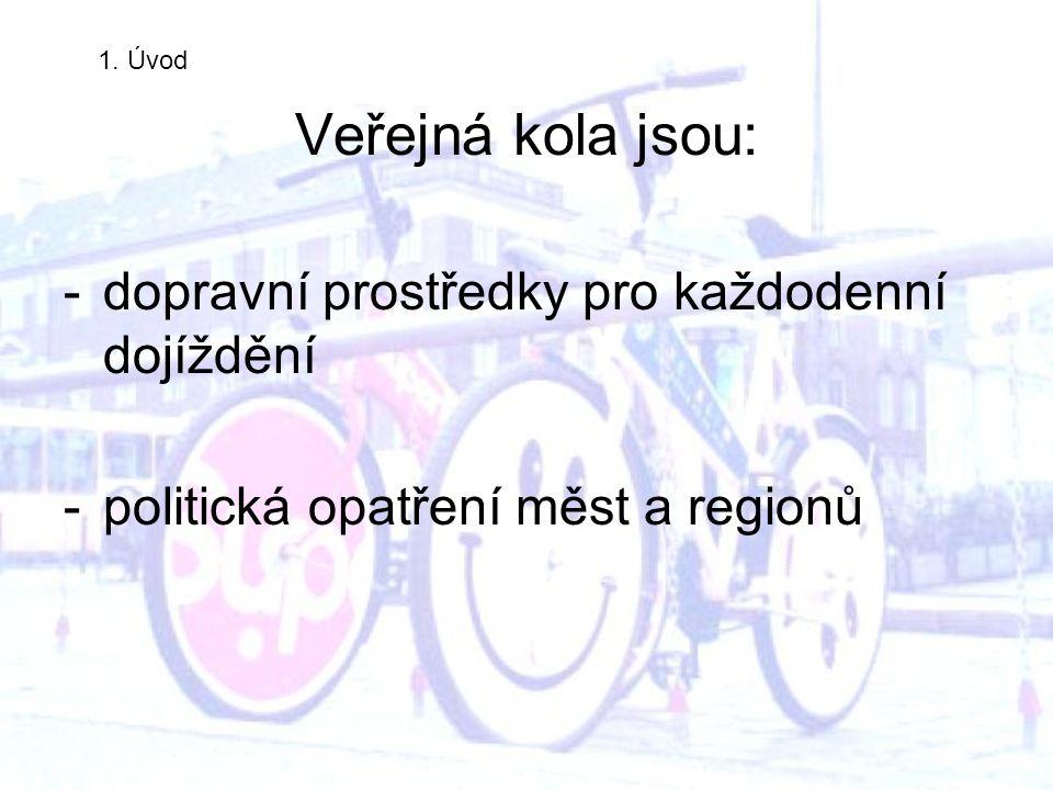 Veřejná kola jsou: -dopravní prostředky pro každodenní dojíždění -politická opatření měst a regionů 1.