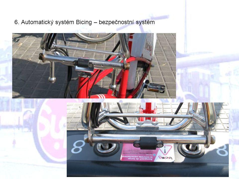 6. Automatický systém Bicing – bezpečnostní systém