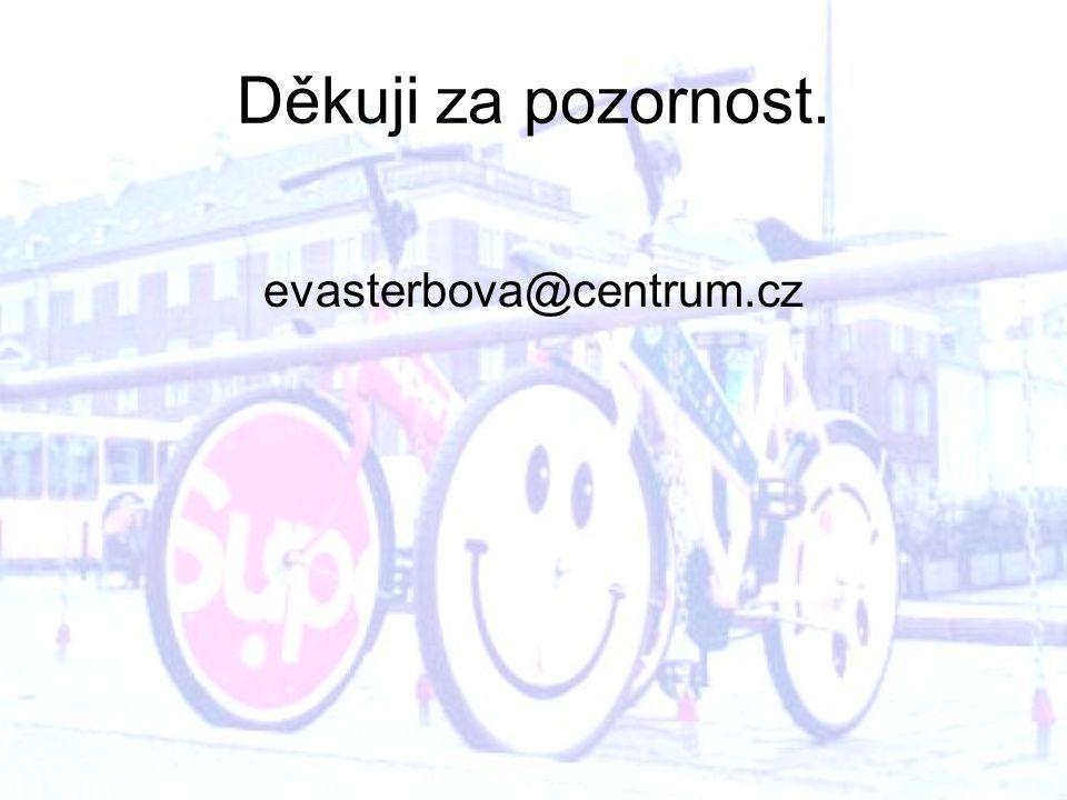 Děkuji za pozornost. evasterbova@centrum.cz