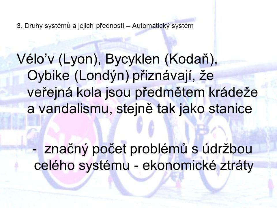 3. Druhy systémů a jejich přednosti – Automatický systém Vélo'v (Lyon), Bycyklen (Kodaň), Oybike (Londýn) přiznávají, že veřejná kola jsou předmětem k