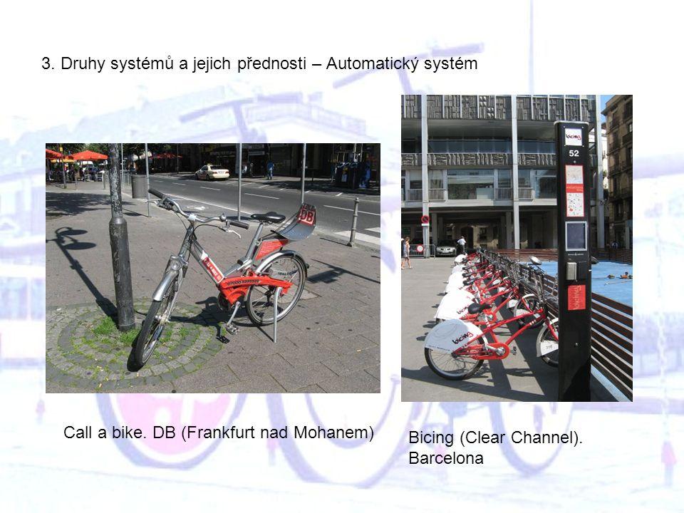 3. Druhy systémů a jejich přednosti – Automatický systém Bicing (Clear Channel).