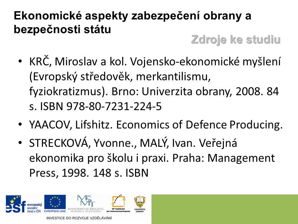 KRČ, Miroslav a kol. Vojensko-ekonomické myšlení (Evropský středověk, merkantilismu, fyziokratizmus). Brno: Univerzita obrany, 2008. 84 s. ISBN 978-80