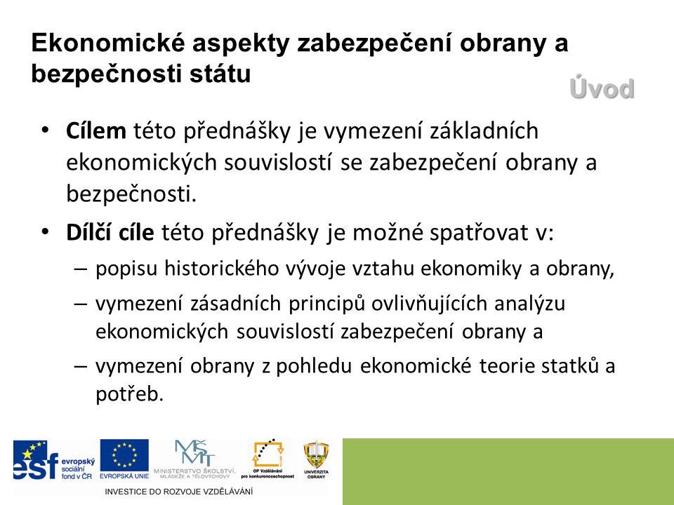Cílem této přednášky je vymezení základních ekonomických souvislostí se zabezpečení obrany a bezpečnosti. Dílčí cíle této přednášky je možné spatřovat