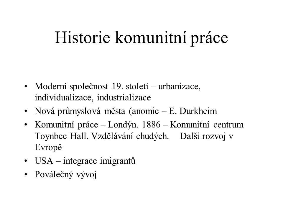 Historie komunitní práce Moderní společnost 19.