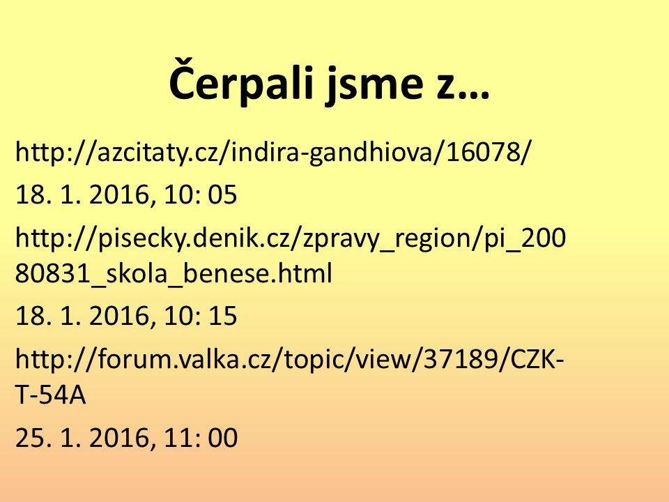 Čerpali jsme z… http://azcitaty.cz/indira-gandhiova/16078/ 18.