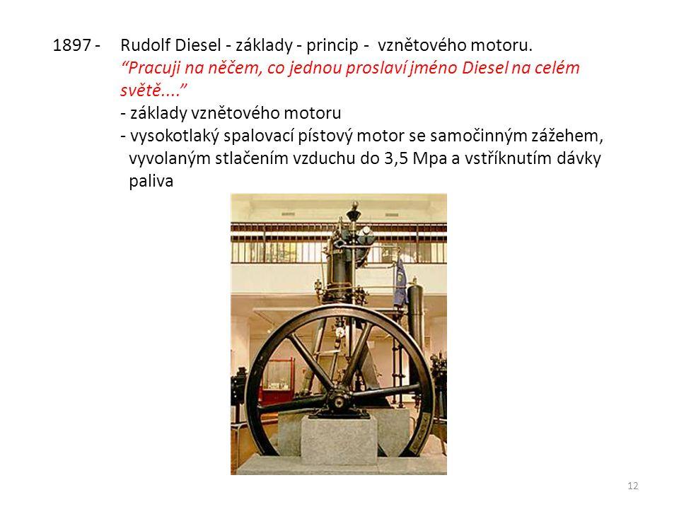 12 1897 - Rudolf Diesel - základy - princip - vznětového motoru.