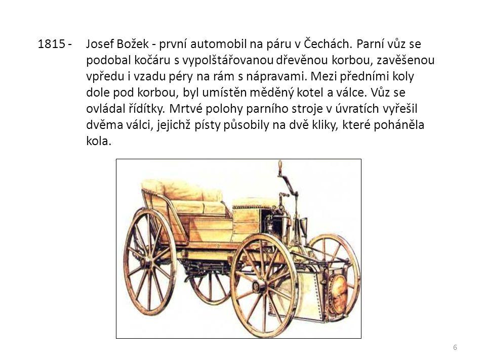 6 1815 - Josef Božek - první automobil na páru v Čechách.