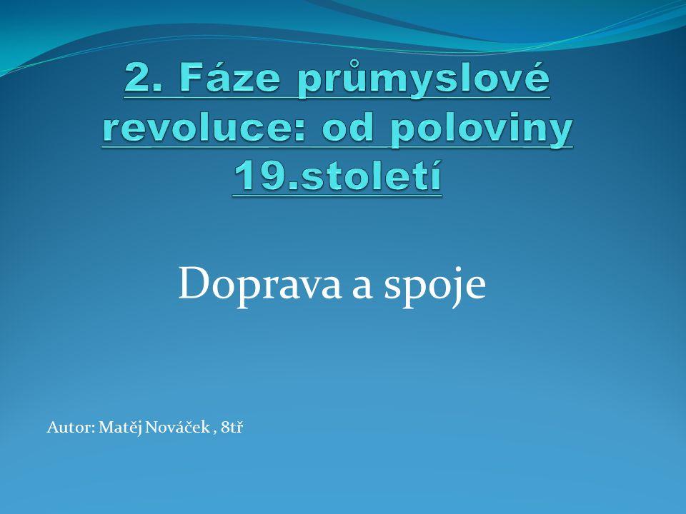 Doprava a spoje Autor: Matěj Nováček, 8tř