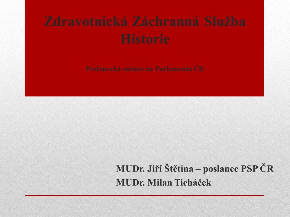 Zdravotnická Záchranná Služba Historie Poslanecká sněmovna Parlamentu ČR MUDr.