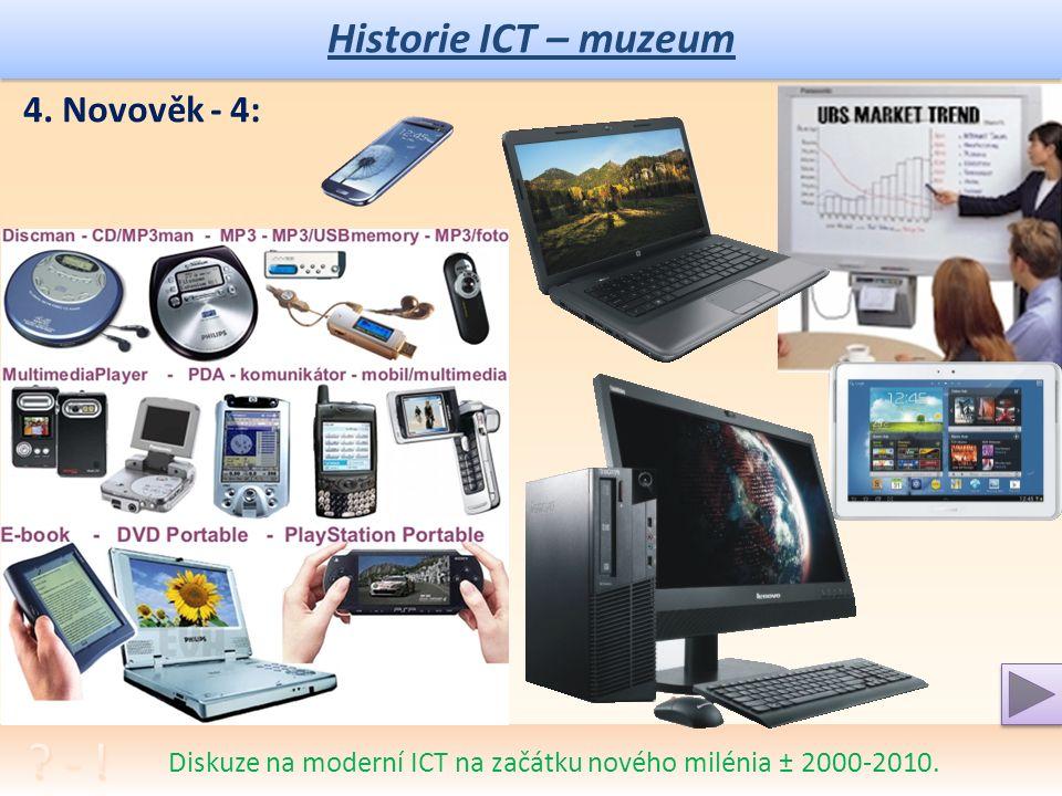 Historie ICT – muzeum 4. Novověk - 3: Diskuze na téma ICT na přelomu tisíciletí ± 1990-2000.