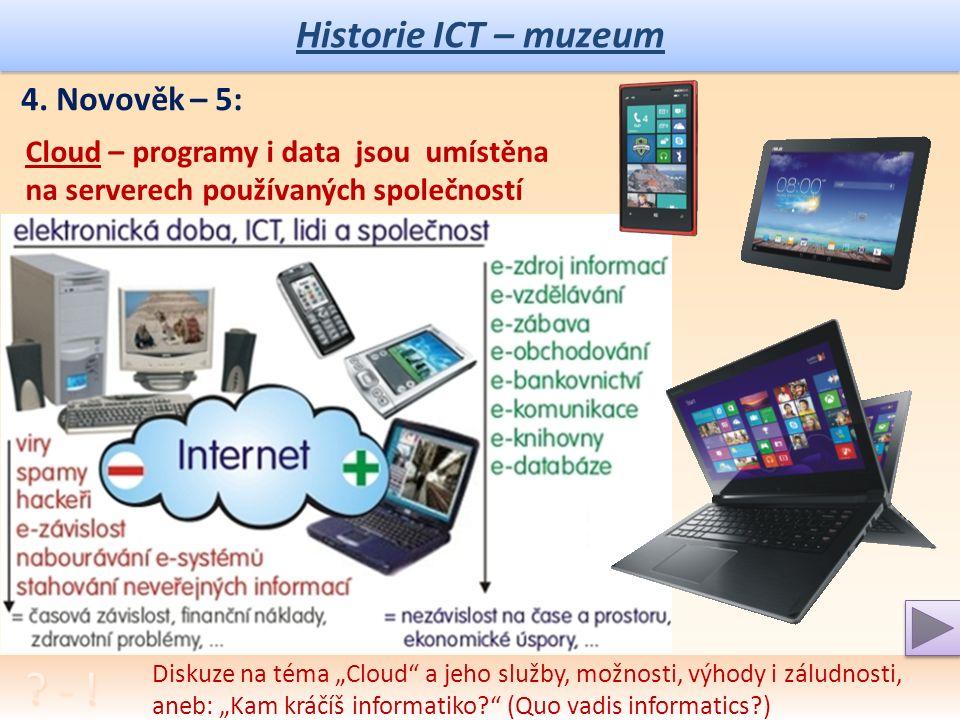 Historie ICT – muzeum Diskuze na moderní ICT na začátku nového milénia ± 2000-2010. 4. Novověk - 4: