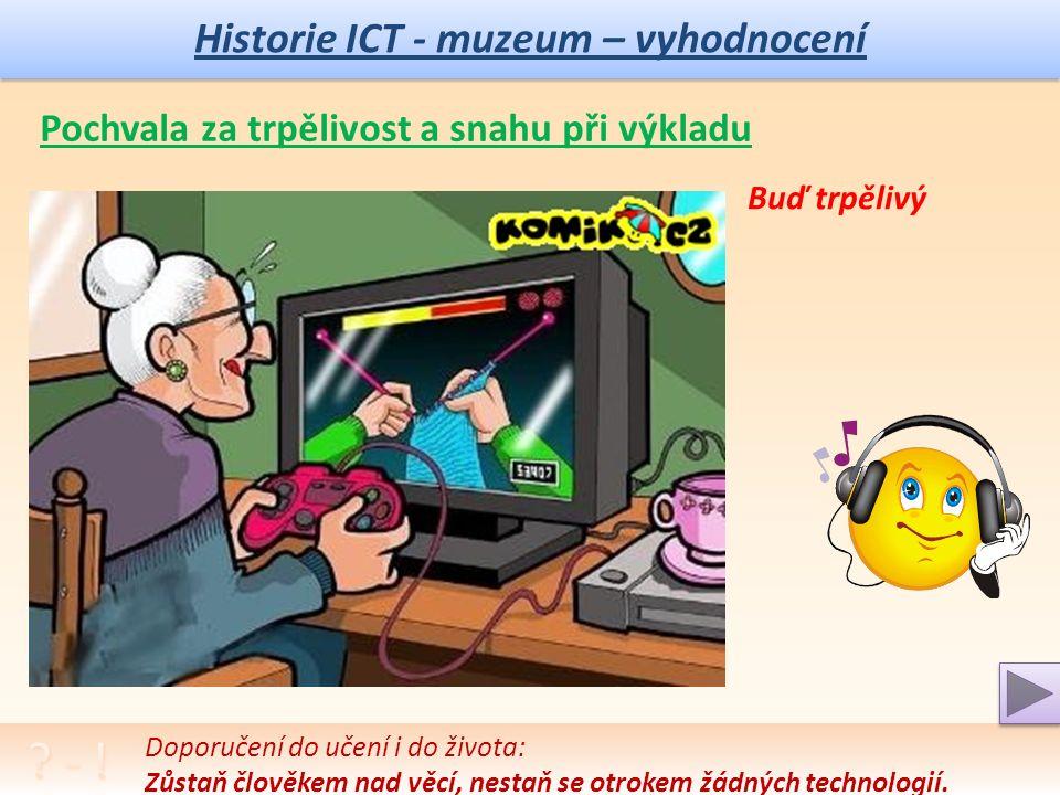 """Historie ICT – muzeum Diskuze na téma """"Cloud a jeho služby, možnosti, výhody i záludnosti, aneb: """"Kam kráčíš informatiko (Quo vadis informatics ) 4."""