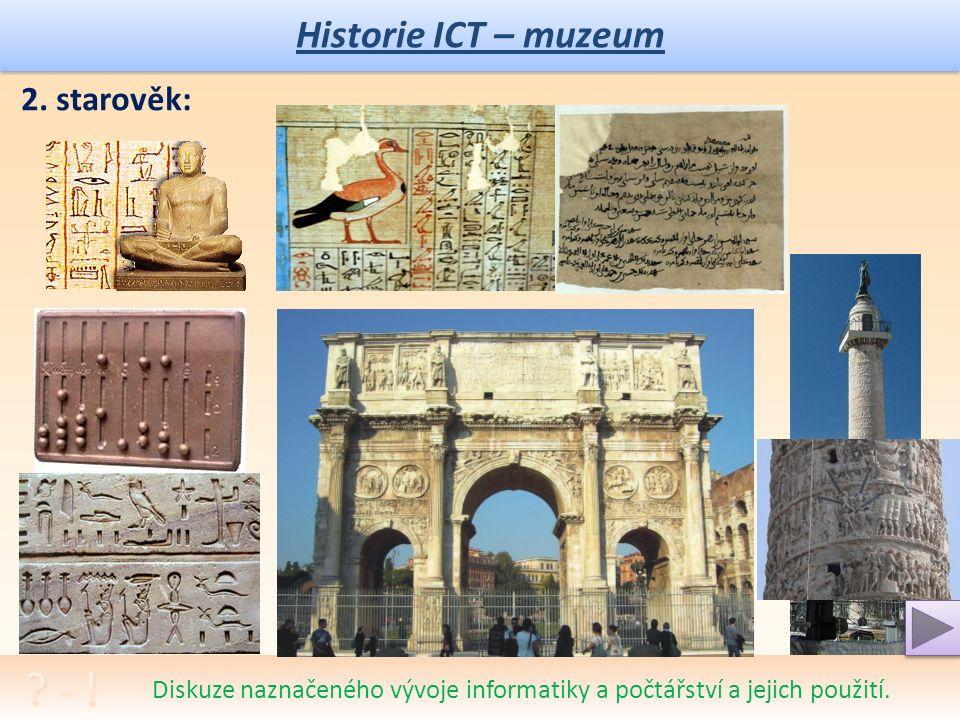 Historie ICT – muzeum Rozhovor na téma pro jaké účely bylo malování a rytí v životě pralidí.