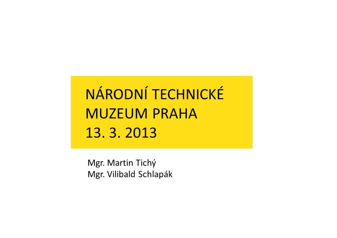 ÚVODNÍ POKYNY PŘED VSTUPEM DO EXPOZICE NÁRODNÍ TECHNICKÉ MUZEUM PRAHA 13. 3. 2013