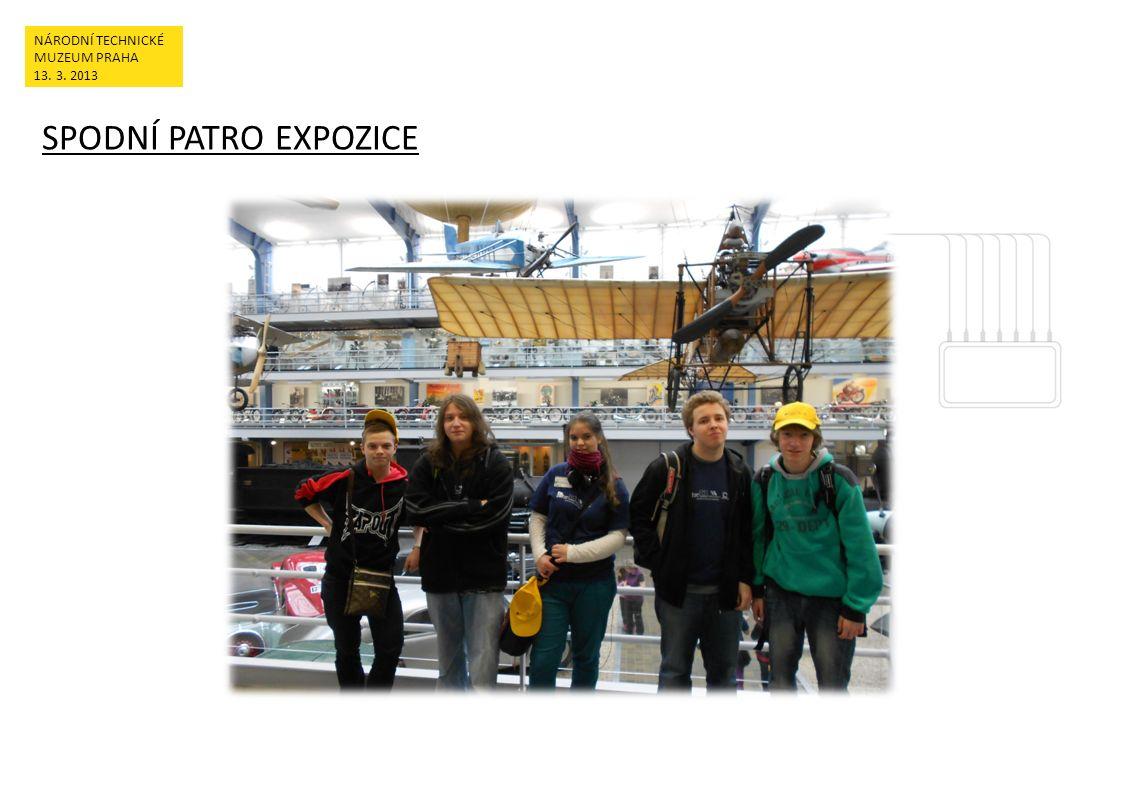 SPODNÍ PATRO EXPOZICE NÁRODNÍ TECHNICKÉ MUZEUM PRAHA 13. 3. 2013