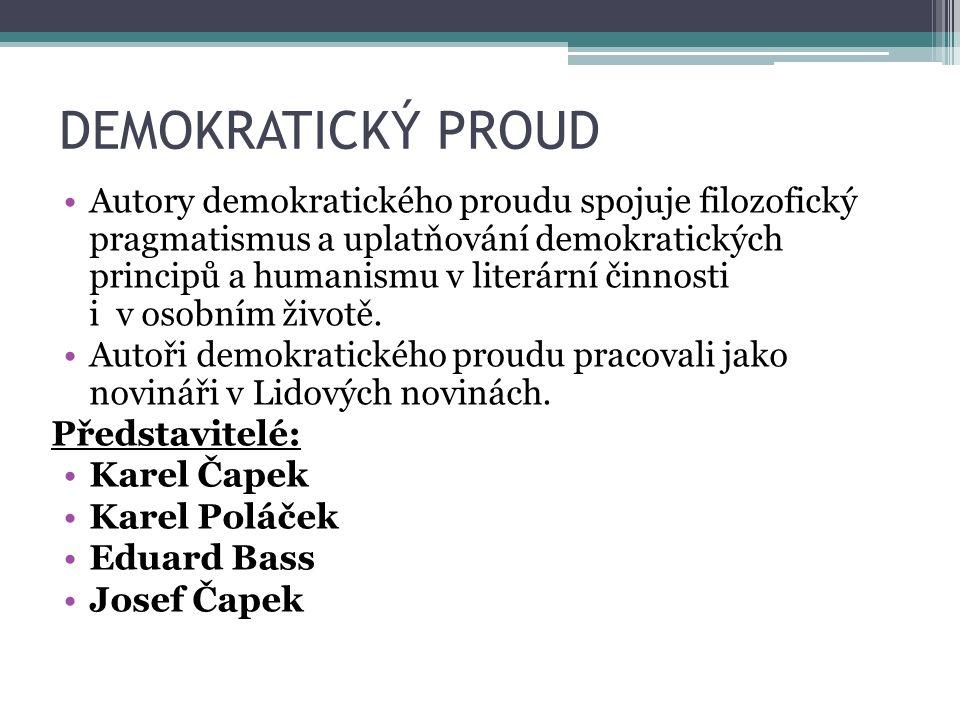 DEMOKRATICKÝ PROUD Autory demokratického proudu spojuje filozofický pragmatismus a uplatňování demokratických principů a humanismu v literární činnost