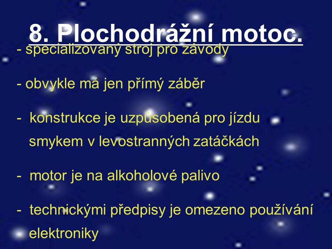 8. Plochodrážní motoc.