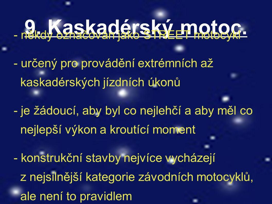9. Kaskadérský motoc.