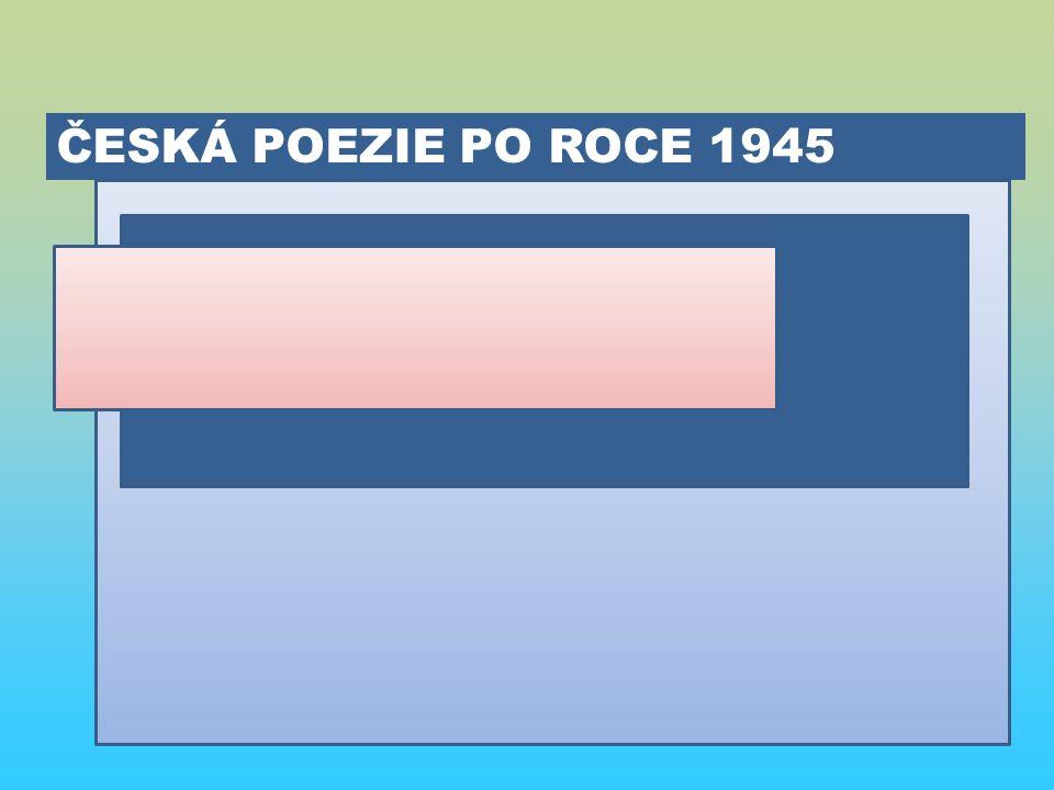 ČESKÁ POEZIE PO ROCE 1945