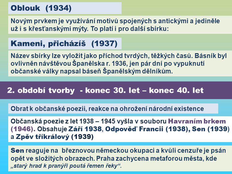 2. období tvorby - konec 30. let – konec 40.