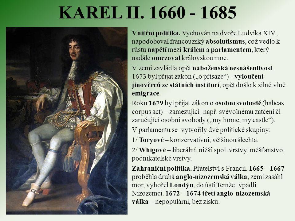 KAREL II. 1660 - 1685 Vnitřní politika.