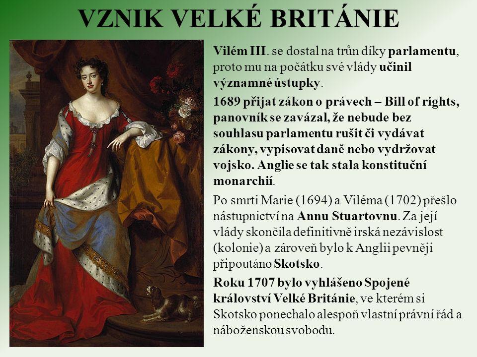 DOVRŠENÍ PARLAMENTARISMU Anna Stuartovna zemřela roku 1714 bez potomků, což umožnilo nástupnictví vzdálených příbuzných z hannoverské dynastie.